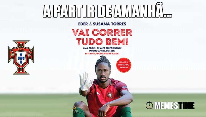 Memes Time - Suíça 2 Portugal 0: Eder e o livro Vai Correr tudo Bem - A Partir de Amanhã