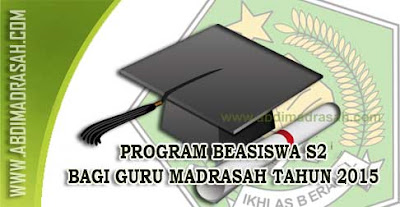 Program Beasiswa S2 Bagi Guru Madrasah Tahun 2015