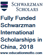 Fully Funded Schwarzman International Scholarships in China, 2018, at Tsinghua University, Schwarzman College, Eligibility Criteria, Application Online, Procedure, For Master Degree