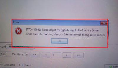 "efaktur error ETAX 40001 Tidak dapat menghubungi E-TaxInvoice Server, Anda harus terhubung dengan internet untuk mengakses service"""