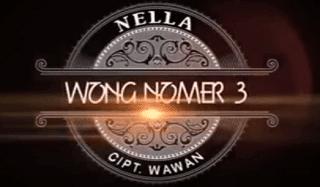 Lirik Lagu Wong Nomer 3 - Nella Kharisma
