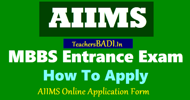 AIIMS MBBS Entrance Exam 2018 Online application form, How To Apply?