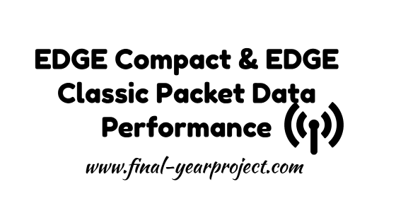 EDGE Compact and EDGE Classic Packet Data Performance