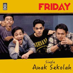Friday - Anak Sekolah