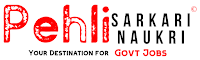 Pehli Sarkari Naukri ~ Your Destination For Govt Jobs