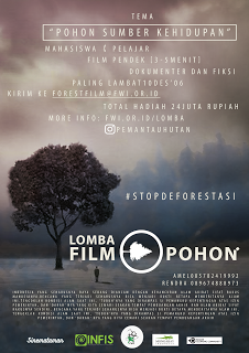 Informasi Lomba Film Pohon by Forest Watch Indonesia Hadiah Jutaan Rupiah Deadline 10 Desember 2016