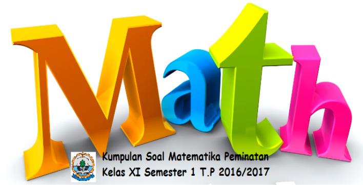 Kumpulan Soal Matematika Peminatan Semester 1 Kelas XI Kisi  Kisi  MEDIA MAYA