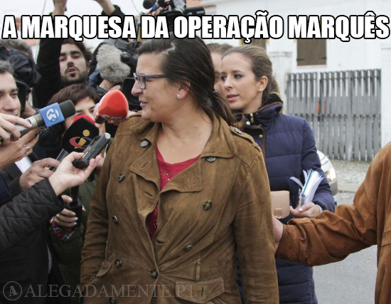 Operação Marques – A Marquesa da Operação Marquês