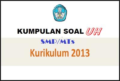 Soal Bahasa Inggris SMP Semester 1 Kurikulum 2013
