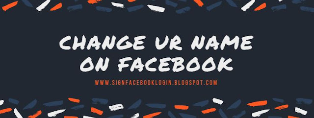 Change Ur Name On Facebook