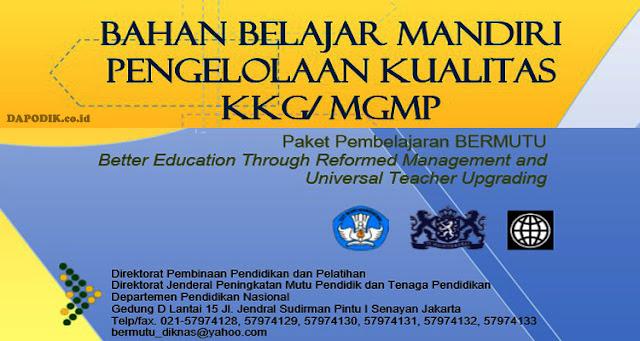 Bahan Belajar Mandiri  Pengelolaan Kualitas KKG/ MGMP (Paket Pembelajaran Model Bermutu
