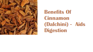 Benefits Of Cinnamon (Dalchini) -  Aids Digestion