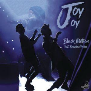 Black Motion – Joy Joy ft. Brenden Praise
