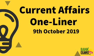 Current Affairs One-Liner: 9th October 2019