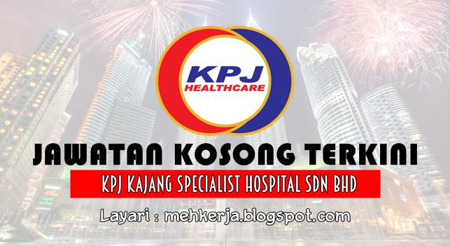 Jawatan Kosong Terkini 2016 di KPJ Kajang Specialist Hospital