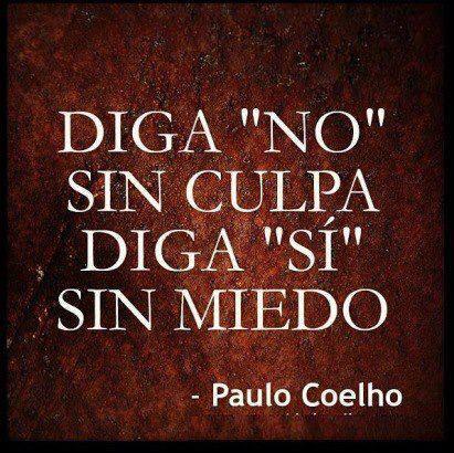Imagenes Y Frases Nuevas Diga No Sin Culpa Diga Si Sin Miedo