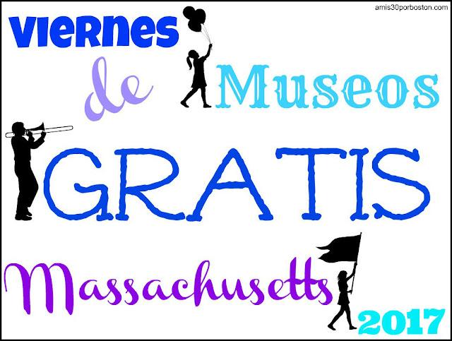 Viernes de Museos Gratis en Massachusetts 2017