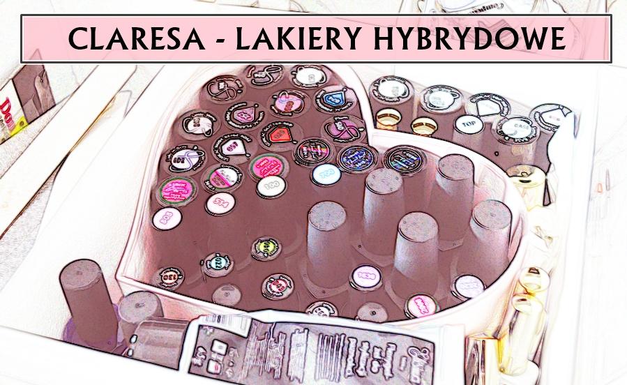 CLARESA - LAKIERY HYBRYDOWE | MOJA OPINIA