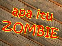 Apa itu Zombie serta Kisah Nyata Zombie yang Benar-Benar Terjadi
