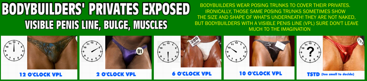 Bodybuilders Privates Exposed (in posing trunks) - Visible Penis Line, Bulge, Accidental Nudity