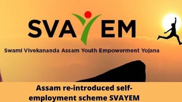 SVAYEM Scheme Assam 2020 – Eligibility Criteria & Application Form