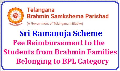 Sri Ramanuja Scheme - Fee Reimbursement to the Students from Brahmin Families Belonging to BPL(Below Poverty Line) Category./2018/10/sri-ramanuja-scheme-fee-reimbursement-to-brahmin-students-families-belonging-to-BPL-Register-online-www.brahminparishad.telangana.gov.in