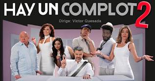 HAY UN COMPLOT 2 DIRIGE: VICTOR QUESADA