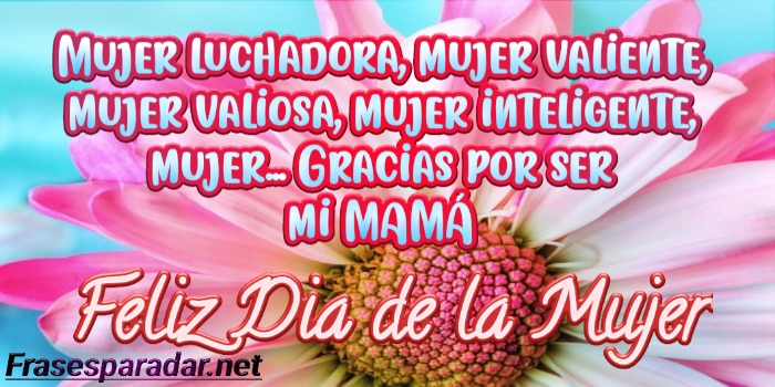 Feliz día de la mujer mamá