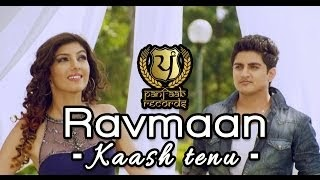 KAASH TENU SONG LYRICS - RAVMAAN