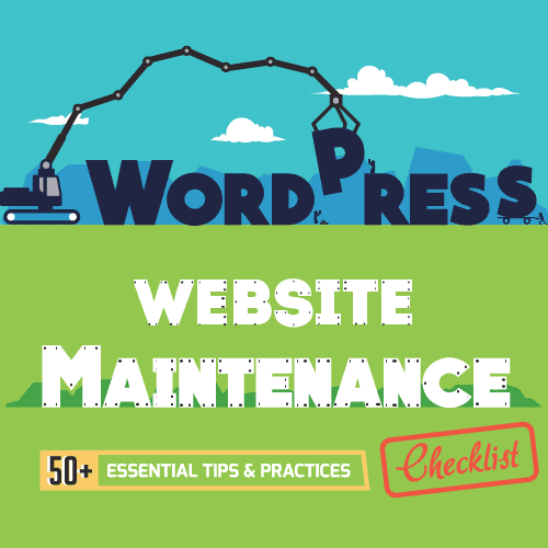 The Ultimate Guide to WordPress Website Maintenance – 50+ Best Practices [Infographic]