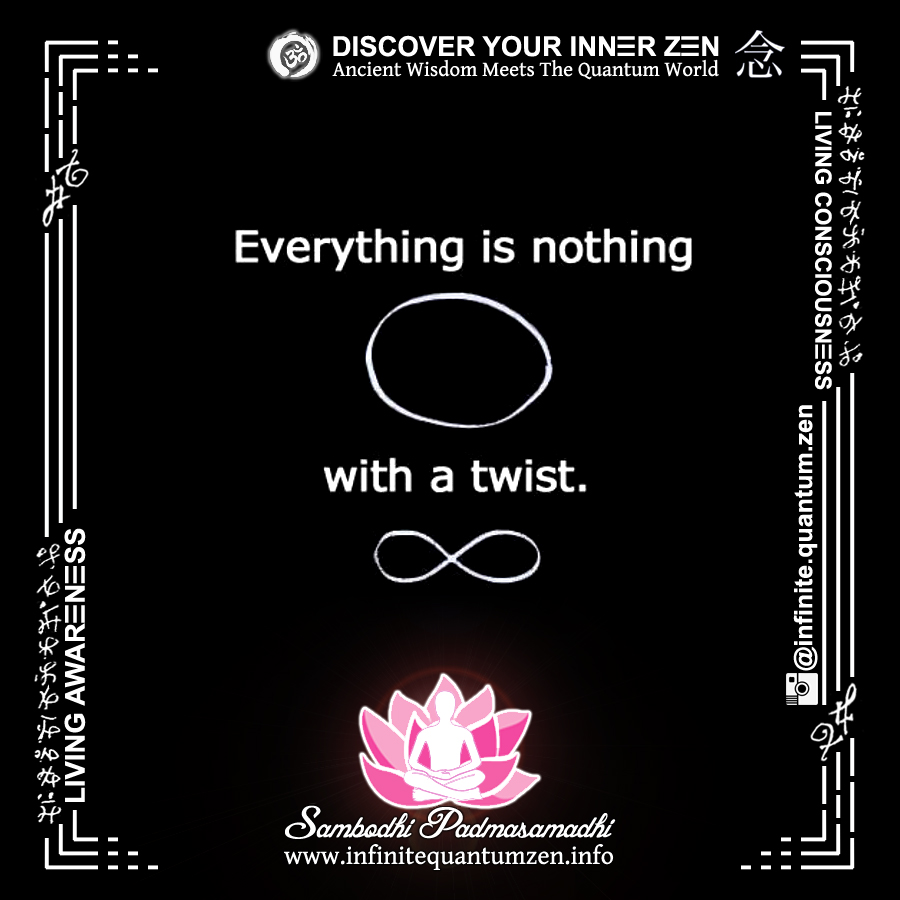 Everything Is Nothing With A Twist (Infinity Symbol) - Infinite Quantum Zen, Success Life Quotes