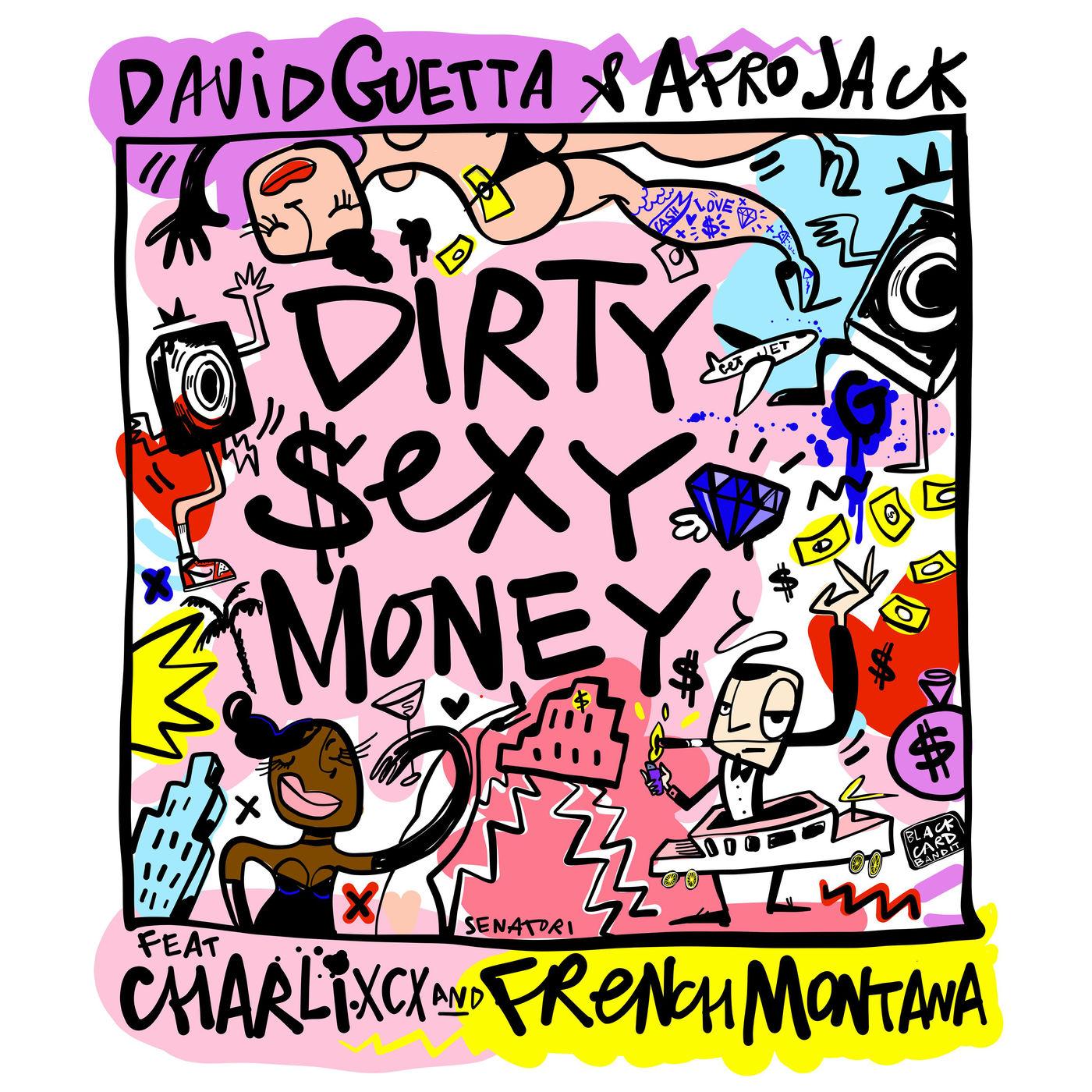 David Guetta & Afrojack - Dirty Sexy Money (feat. Charli XCX & French Montana) - Single