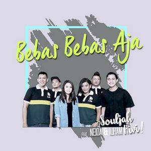 Souljah - Bebas Bebas Aja (Feat. Neida & Ilham Hivi!)