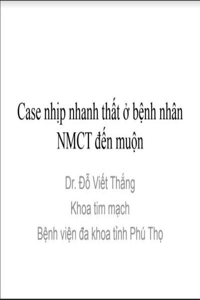 22   case nhip nhanh that o benh nhan NMCT den muon