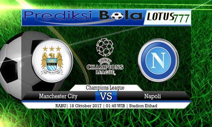 Prediksi Pertandingan antara Manchester City vs Napoli 18 Oktober 2017