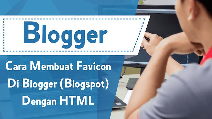 Cara Membuat Favicon Di Blogger (Blogspot) Dengan HTML