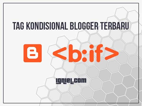 Kumpulan Kode Tag Kondisional Halaman Blogger Terbaru