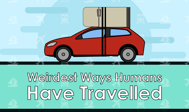 Weirdest Ways Humans Have Travelled