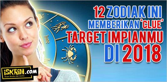 12 Zodiak Ini Memberikan 'Clue' Target Impianmu Di 2018