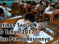 Soal Latihan Persiapan UN/US SD Tahun 2017 dengan Pembahasannya