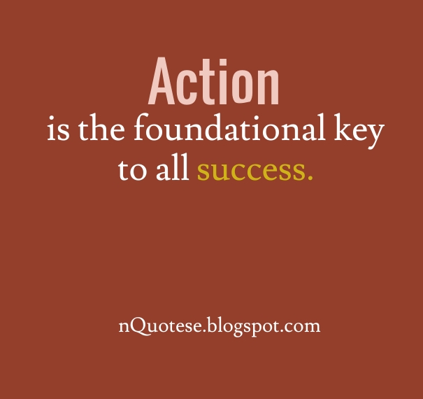 "action is the foundational key to success ""action is the foundational key to all success actionplan your success are you getting what you want from your career how can you achieve your dreams and."