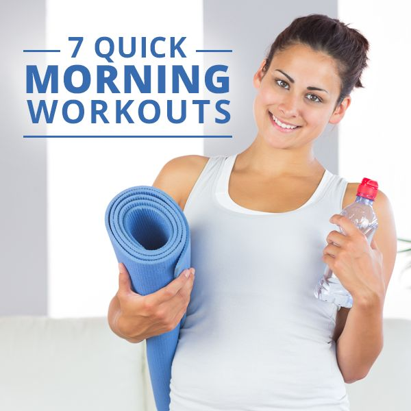 7 Quick Morning Workouts