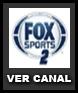 Ver Fox Sports 2 en vivo