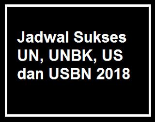 Jadwal Sukses UN, UNBK, US dan USBN 2018 img
