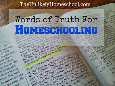 Words of Truth for When Homeschooling Gets Hard-The Unlikely Homeschool