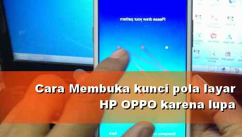 Cara Membuka HP OPPO Lupa Pola layar Terkunci