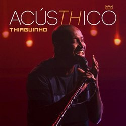 Download Thiaguinho – AcúsTHico (2019)