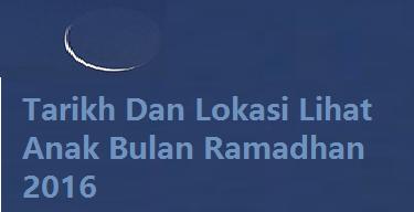 Tarikh tengok Anak Bulan Ramadhan 2016