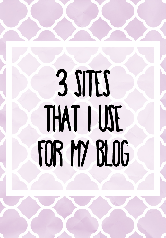 3 Sites That I Use For My Blog #blogging #blogging101 #bloghelp