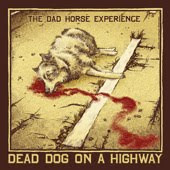 The Dad Horse Experience – Dead Dog On A Highway cover